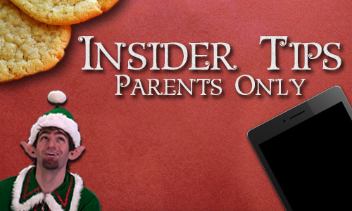 Insider Tips- Parents Only